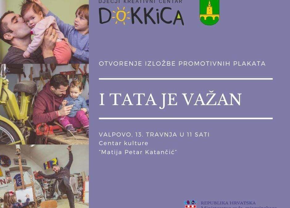 """Valpovo: Izložbom promotivnih plakata """"I tata je važan"""" promiče se aktivna uloga oca u odgoju djeteta"""
